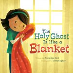 Holy-Ghost-is-like-a-Blanket-BOARD-BOOK_9781462114191